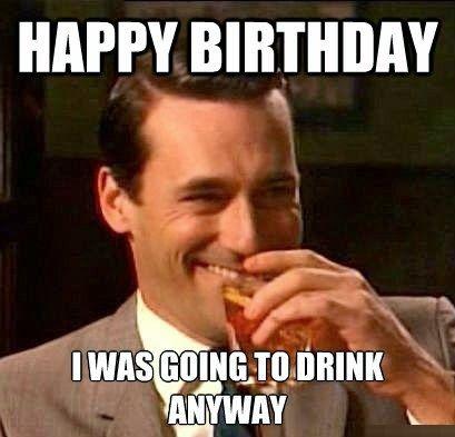 9136ba676ee6d6a670dfd3ce04fbc4d3 birthday drinks happy birthday meme best 25 happy birthday meme ideas on pinterest funny happy,Happy Birthday Rugby Meme