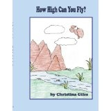 How High Can You Fly? (Paperback)By Christina Giles