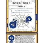Time: Spider's Sticky Web Time ( Quarter Till and Quarter Past the hour) Game 2I have you have game. Time is written out and students will have to...