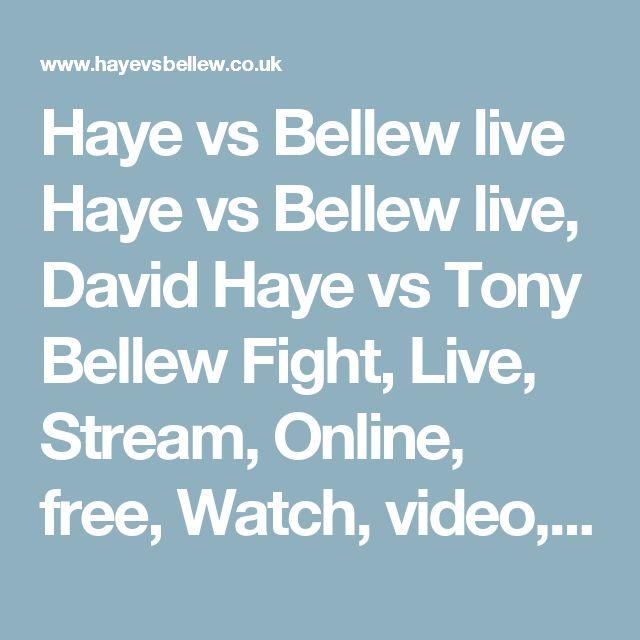 Haye vs Bellew live Haye vs Bellew live, David Haye vs Tony Bellew Fight, Live, Stream, Online, free, Watch, video, of the Fight, Watch PPV Boxing Event on March 4, 2017