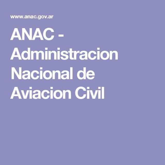 ANAC - Administracion Nacional de Aviacion Civil