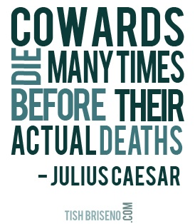 Cowards Die Many Times Before Their Deaths Analysis Essay - image 5