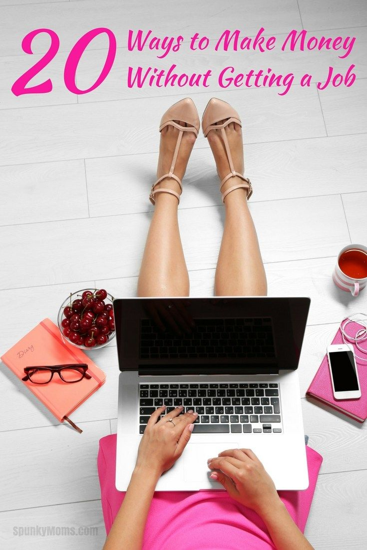 Whether you're looking for a little extra cash or a full-blown side hustle, here are 20 ways to make money without getting a job. Ideas are great for work-at-home moms or anyone who needs to make extra money.