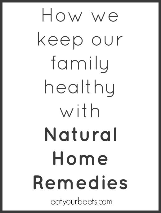Natural Home Remedies | http://www.eatyourbeets.com/healthy-body/natural-home-remedies/