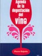 Agenda de la degustación del vino, por Pierre Rajotte.  L/Bc 663.2 RAJ age   http://almena.uva.es/search~S1*spi?/dVino+-+--+Cata/dvino+cata/-3%2C-1%2C0%2CB/frameset&FF=dvino+cata&1%2C%2C22