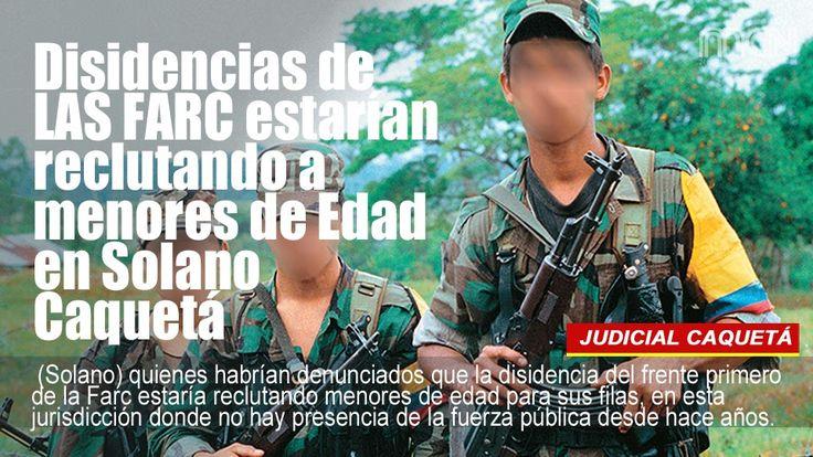 Disidencias de LAS #FARC estarían reclutando a menores de Edad en Solano Caquetá. La alerta la emitió el personero del municipio de Solano Luis Miguel Beleño, quien aseguró que hay temor entre los habitantes de la inspección del Araracuara, (Solano) quienes habrían denunciados que la disidencia del frente primero de la Farc estaría reclutando menores de edad para sus filas, en esta jurisdicción donde no hay presencia de la fuerza pública desde hace años.http://bit.ly/2uFAUhy -