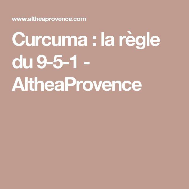 Curcuma : la règle du 9-5-1 - AltheaProvence