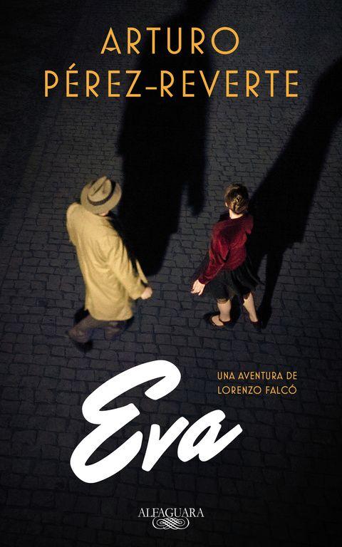 """Pérez-Reverte, Arturo. """"Eva"""". Barcelona: Alfaguara, 2017. Encuentra este libro en la 5ª planta: 860-31""""19""""PER"""