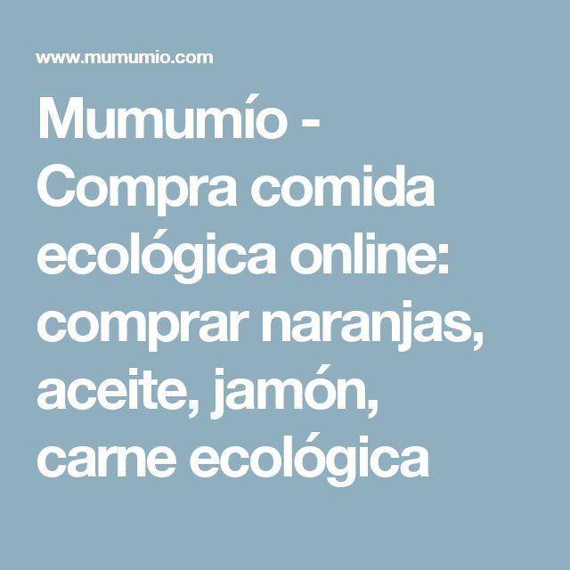 Mumumío - Compra comida ecológica online: comprar naranjas, aceite, jamón, carne ecológica