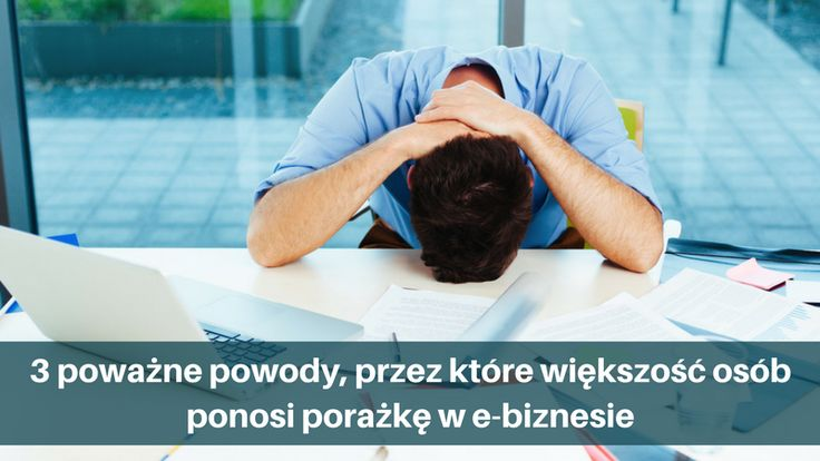 Powodów, dla których większość osób ponosi porażkę w e-biznesie, jest wiele. Te 3 są bardzo poważne:  http://blog.swiatlyebiznes.pl/3-powazne-powody-przez-ktore-wiekszosc-osob-ponosi-porazke-w-e-biznesie/