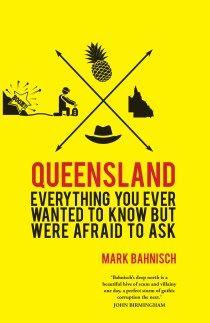 Queensland by Mark Bahnisch. Cover design by Natalie Winter