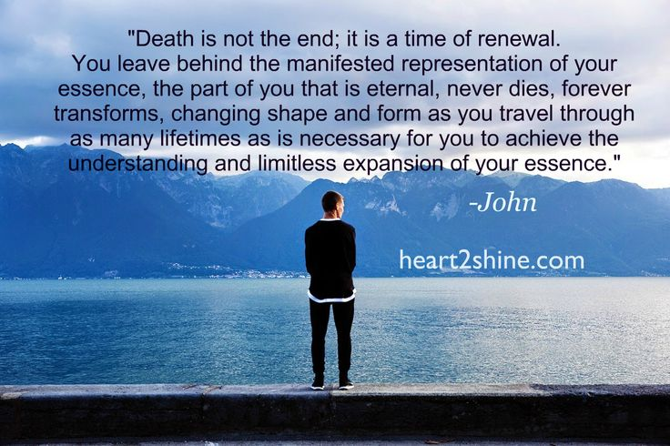 death is not the end, Spiritual Guidance from John, http://blog.heart2shine.com/is-death-the-end-spiritual-guidance-from-shirley-and-john/
