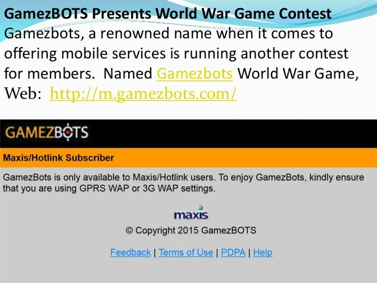 Gamezbots World War Game, the contest will commence on 23 December 2014 at 12 noon and will end on 23 February 2015 at 11:59pm. Visit : http://m.gamezbots.com/