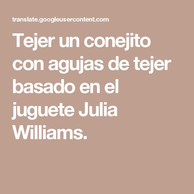 Tejer un conejito con agujas de tejer basado en el juguete Julia Williams.