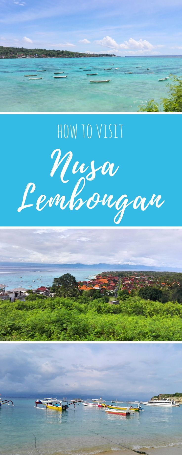 What to do in and how to visit Nusa Lembongan, Bali!