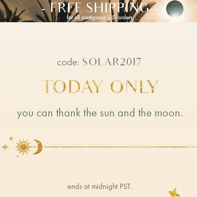 For today only!  Online orders over $300 get free shipping! 🌑🌞 PROMOCODE: SOLAR2017 😘