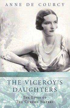 Anne de Courcy - The Viceroy's Daughters - Orion Publishing Group