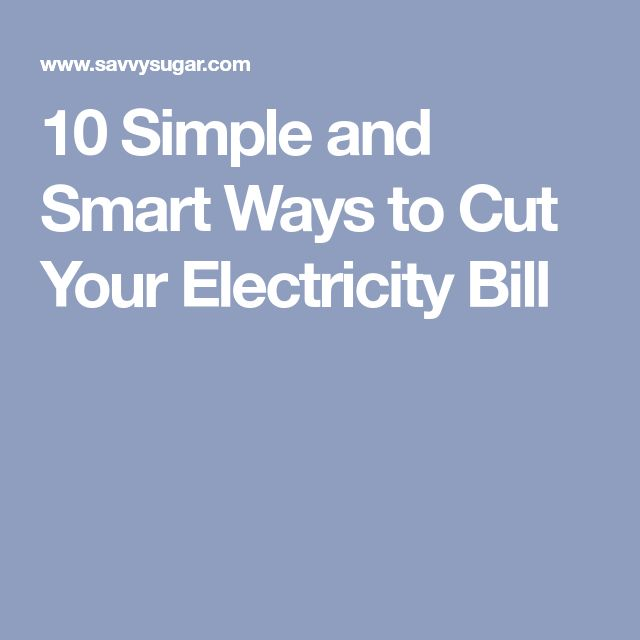 10 Simple and Smart Ways to Cut Your Electricity Bill