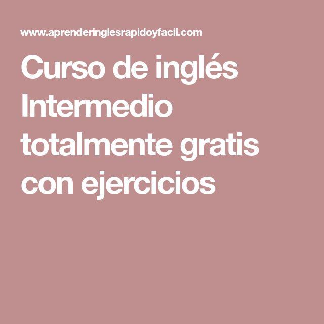 Curso de inglés Intermedio totalmente gratis con ejercicios