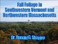 Fall Foliage in Northwestern Massachusetts and Southern Vermont Photo Album may be viewed on or downloaded from SlideShare at no cost.