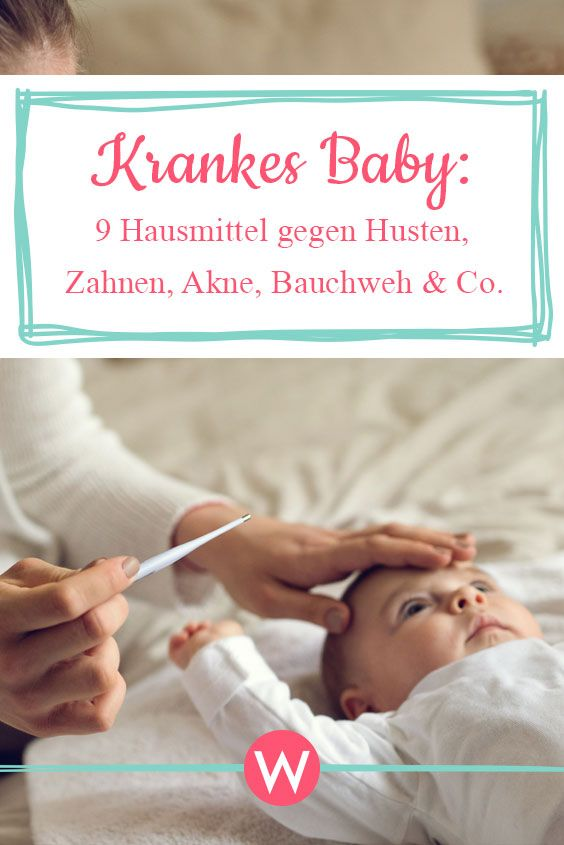 Baby krank? 9 Hausmittel gegen Husten, Zahnen, Akne, Bauchweh & Co.