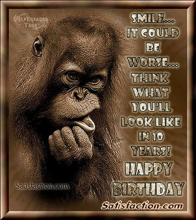 Funny Birthday Wishes Smile image what you'll look like in 10 years. haha