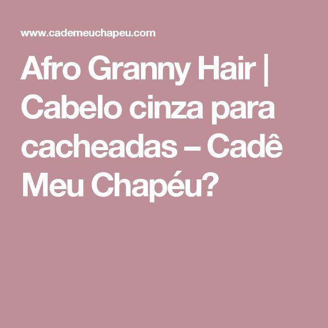 Afro Granny Hair | Cabelo cinza para cacheadas – Cadê Meu Chapéu?
