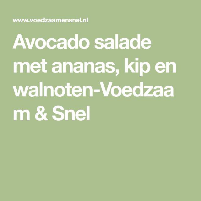 Avocado salade met ananas, kip en walnoten-Voedzaam & Snel