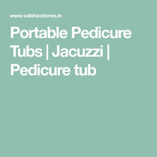 Portable Pedicure Tubs | Jacuzzi | Pedicure tub
