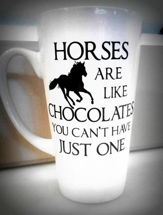 Horses are like chocolate Vinyl Decal on Coffee Mug by LEVinyl, $18.00