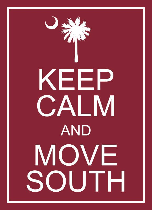 "PRINTED - Keep Calm and Move South / South Carolina USC University of South Carolina Gamecocks Garnet Wall Art - 5"" x 7"""