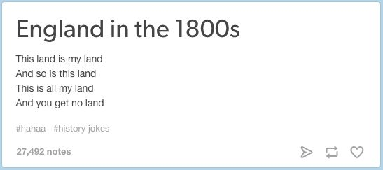 On English history. | 23 Tumblr Text Posts About History That Are Just Funny