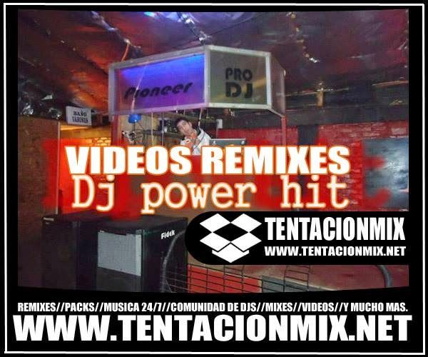 descargar videos remix DVJ power hit | descargar pack de musica remix