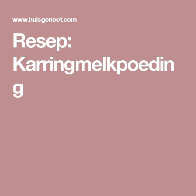 Resep: Karringmelkpoeding
