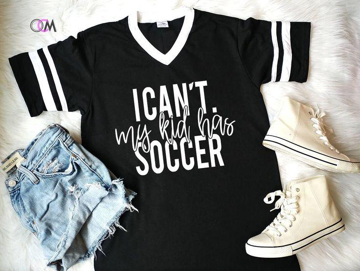Soccer Mom Shirt, I can't my Kid Has Soccer, Soccer Mama #americanfootballtipsforkids