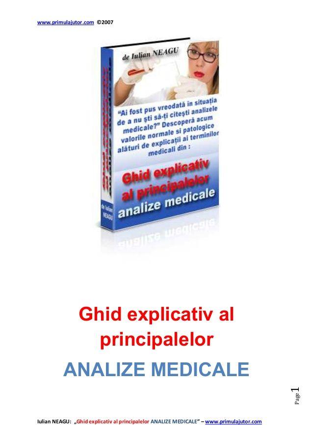 "www.primulajutor.com ©2007Iulian NEAGU: ""Ghid explicativ al principalelor ANALIZE MEDICALE"" – www.primulajutor.comPage1Ghi..."