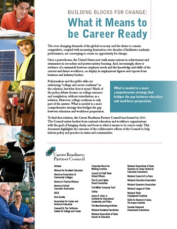 The Career Readiness Partner Council is a broad-based coalition of education, policy, business and philanthropic organizations that strives to forward a more comprehensive vision for what it means to be career ready.