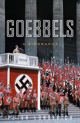 """Goebbels"" by Peter Longerich is a complete biography of Hitler's closest ally and one of history's most vile monsters."