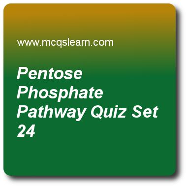 Pentose Phosphate Pathway Quizzes:  MCAT Quiz 24 Questions and Answers - Practice pentose phosphate pathway quiz with answers. Practice MCQs to test knowledge on, pentose phosphate pathway, dna sequencing, central dogma, post translational modification of proteins, allosteric and hormonal control quizzes. Online pentose phosphate pathway worksheets has study guide as number of phases in pentose phosphate pathway are, answer key with answers as 2, 4, 6 and 8 to test exam preparation. For..