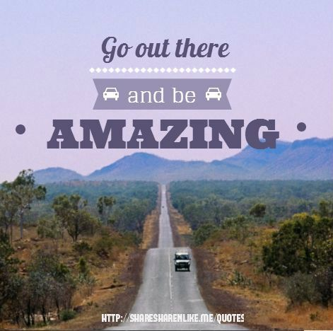 Get out there and be #AMAZING! #WenMajek #LifeStyle