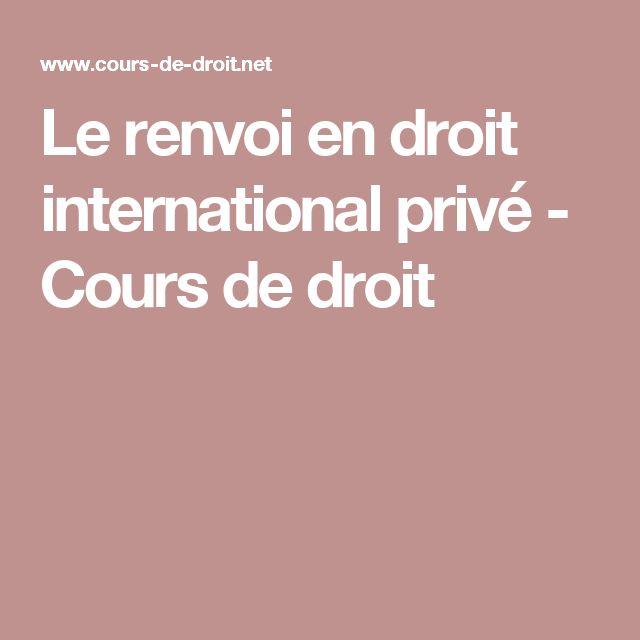 Le renvoi en droit international privé - Cours de droit