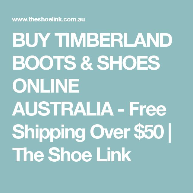 BUY TIMBERLAND BOOTS & SHOES ONLINE AUSTRALIA - Free Shipping Over $50 | The Shoe Link