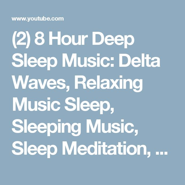 (2) 8 Hour Deep Sleep Music: Delta Waves, Relaxing Music Sleep, Sleeping Music, Sleep Meditation, ☯159 - YouTube