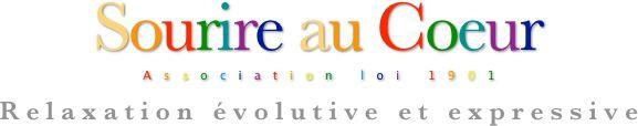 Sourire au Coeur, association loi 1901 Cette association a pour but de donner à ses membres des outils simples leurs servant à réagir face aux situations de la vie. Ces outils sont: la relaxation évolutive et expressive, l'art thérapie, l'expression corporel, le yoga, la bio-énergie, la somathothérapie, l'animathérapie. L'association aura pour but de donner des séminaires d'initiation aux biens-être de la vie.