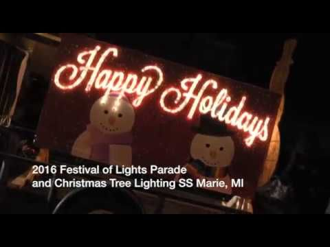 Sault Ste Marie, MI Festival of Lights Parade and Christmas Tree Lighting - Click Here to Watch!
