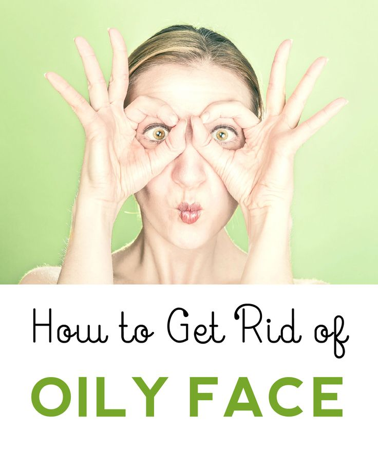 Methods to get rid of oily face that work