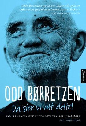 Odd Børretzen - forfatter, illustratør, oversetter, kåsør, humorist, samfunnskritiker, holdningsrefser, kontroversiell, folkekjær, båtelsker, anti-moralist, anti-rasist, lun, sjenert, lavmælt, popstjerne ...
