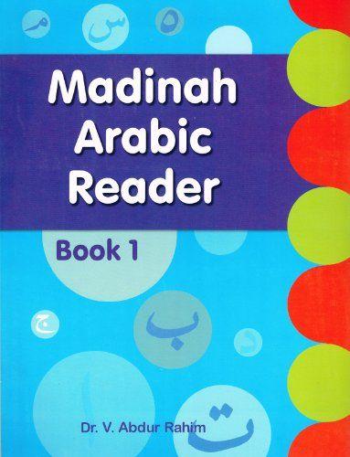 Madinah Arabic Reader Book 1 by Dr.  V. Abdur Rahim