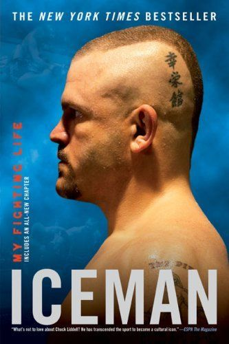 by Chad Millman,by Chuck Liddell Iceman: My Fighting Life(text only) 2009