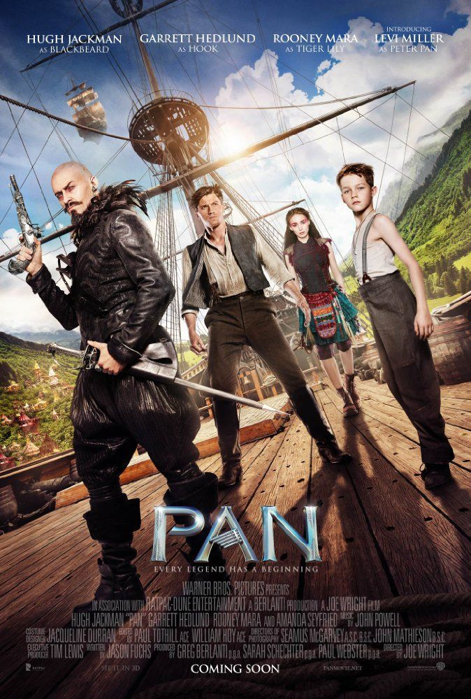 PAN (2015): 12-year-old orphan Peter is spirited away to the magical world of Neverland, where he finds both fun and danger, and ultimately discovers his destiny -- to become the hero who will be forever known as Peter Pan.